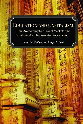 Education and Capitalism: How Overcoming Our Fear: Walberg, Herbert J.,