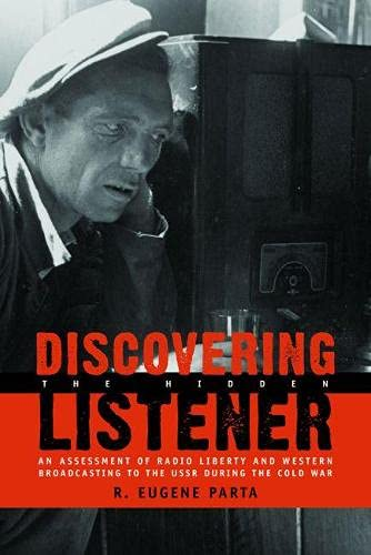 9780817947323: Discovering the Hidden Listener: An Empirical Assessment of Radio Liberty and Western Broadcasting to the USSR during the Cold War (Hoover Institution Press Publication)