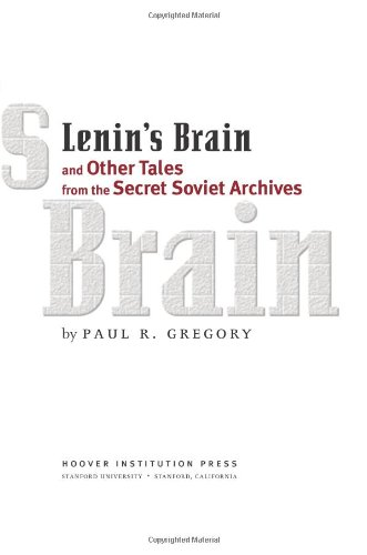 9780817948115: Lenin's Brain and Other Tales from the Secret Soviet Archives (Hoover Institution Press Publication)