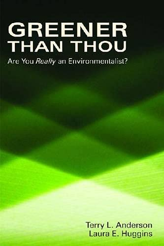 9780817948511: Greener than Thou: Are You Really An Environmentalist? (Hoover Institution Press Publication)