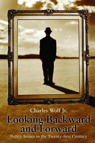 Looking Backward and Forward: Policy Issues in: Wolf Jr., Charles