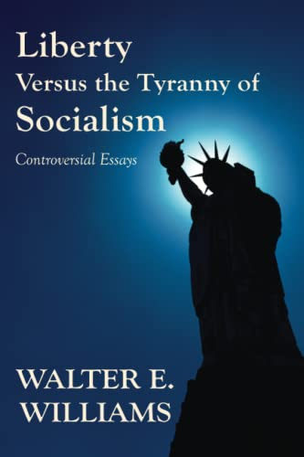 9780817949129: Liberty Versus the Tyranny of Socialism: Controversial Essays