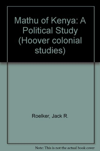 9780817965716: Mathu of Kenya: A Political Study (Hoover colonial studies)