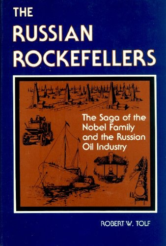9780817965815: Russian Rockefellers: Saga of the Nobel Family and the Russian Oil Industry (Hoover Institution publication ; 158)