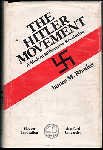 9780817971311: The Hitler movement: A modern millenarian revolution (Hoover Institution publication ; 213)