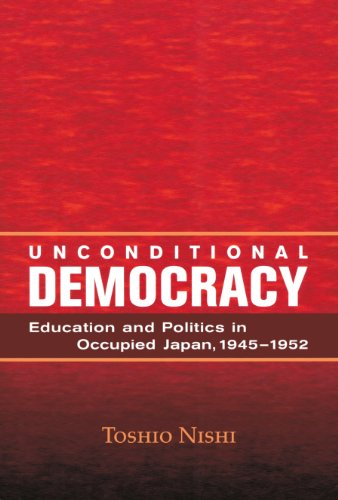 Unconditional Democracy: Education and Politics in Occupied Japan, 1945-52 (Education and society):...