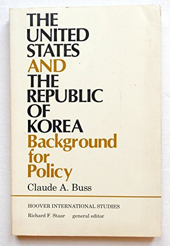 The United States and the Republic of Korea: Background for policy (Hoover international studies): ...