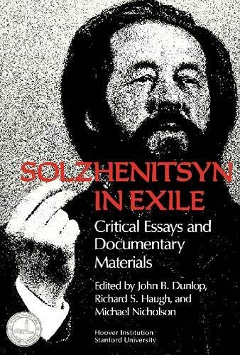 Solzhenitsyn in Exile: Critical Essays and Documentary: HAUGH DUNLOP, NICHOLSON