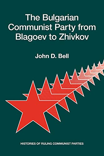 9780817982027: The Bulgarian Communist Party from Blagoev to Zhivkov (Hoover Institution Press Publication)