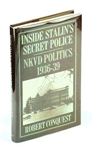 9780817982416: Inside Stalin's Secret Police: Nkvd Politics, 1936-1939 (Hoover Institution Press Publication)