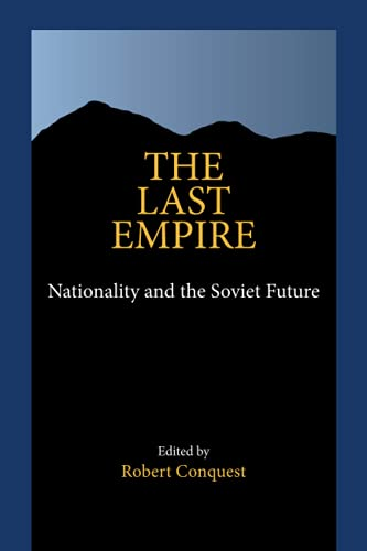 9780817982522: The Last Empire: Nationality and the Soviet Future