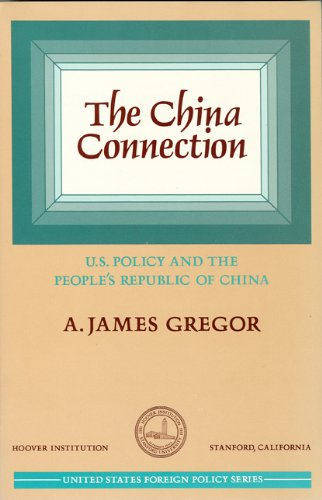9780817982911: The China Connection: U.S. Policy and the People's Republic of China