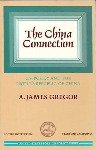 9780817982928: China Connection: U.S. Policy and the People's Republic of China (Hoover Institution Press Publication)