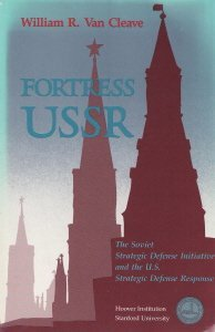 9780817984120: Fortress USSR: The Soviet Strategic Defense Initiative and the U.S. Strategic Defense Response (Hoover Institution Press Publication)