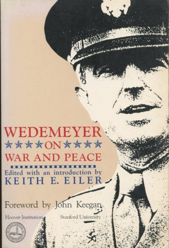 9780817986728: Wedemeyer on War and Peace (Hoover Institution Press Publication)