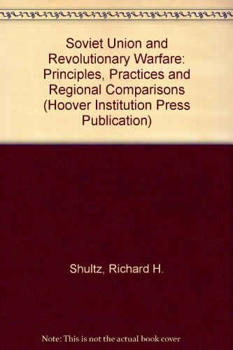 9780817987114: Soviet Union and Revolutionary Warfare: Principles, Practices, and Regional Comparisons (Hoover Institution Press Publication)