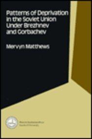 Patterns of Deprivation in the Soviet Union Under Brezhnev and Gorbachev (P-383 Series): Matthews, ...