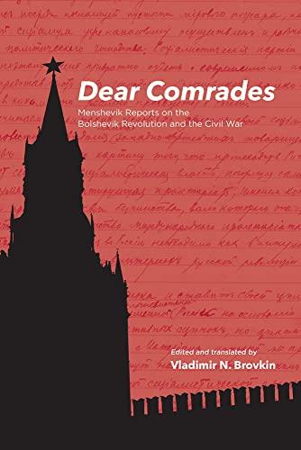 9780817989828: Dear Comrades: Menshevik Reports on the Bolshevik Revolution and the Civil War (Hoover Institution Press Publication)