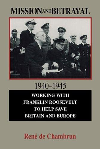 9780817992224: Mission and Betrayal 1940-1945: Working with Franklin Roosevelt to Help Save Britain and Europe (Hoover Institution Press Publication (Paperback))