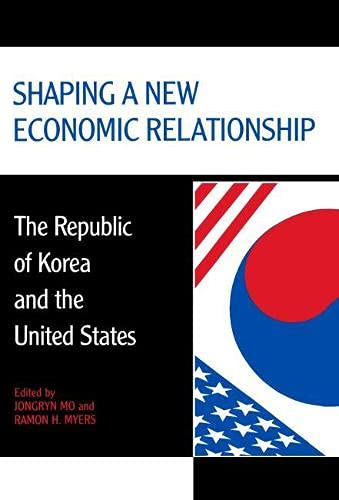 9780817992514: Shaping a New Economic Relationship: The Republic of Korea and the United States (Hoover Institution Press Publication)