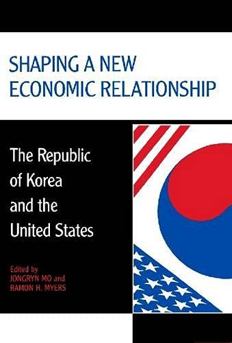 9780817992521: Shaping a New Economic Relationship: The Republic of Korea and the United States (Hoover Institution Press Publication)