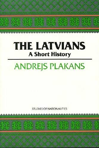 9780817993023: The Latvians: A Short History (Studies of Nationalities) (Hoover Institution Press Publication)