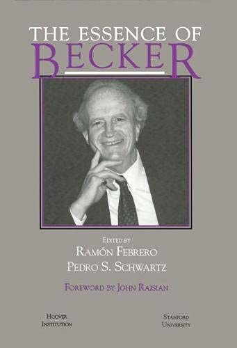 9780817993429: The Essence of Becker (Hoover Institution Press Publication)