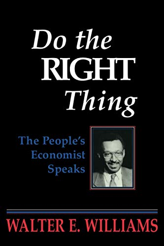 9780817993825: Do the Right Thing: The People's Economist Speaks (Hoover Institution Press Publication)