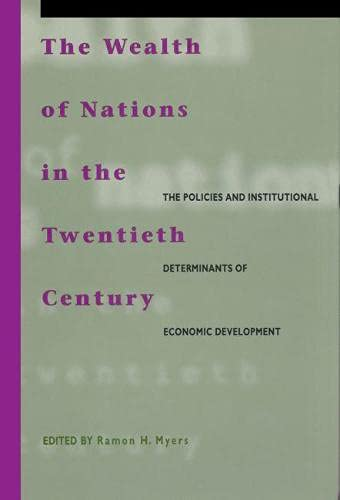 9780817994525: The Wealth of Nations in the Twentieth Century: The Policies and Institutional Determinants of Economic Development (Hoover Institution Press Publication)