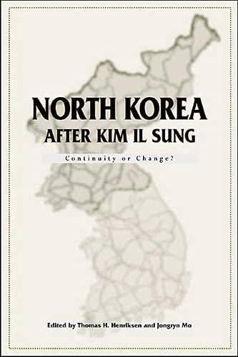 North Korea after Kim Il Sung: Continuity: Thomas H. Henriksen;