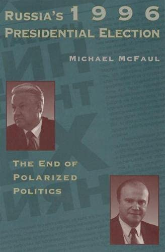 9780817995027: Russia's 1996 Presidential Election: The End of Polarized Politics (Hoover Institution Press Publication (Paperback))
