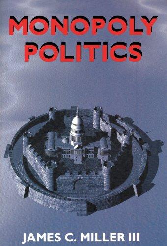 Monopoly Politics (Publication Ser.): Miller, James C.,