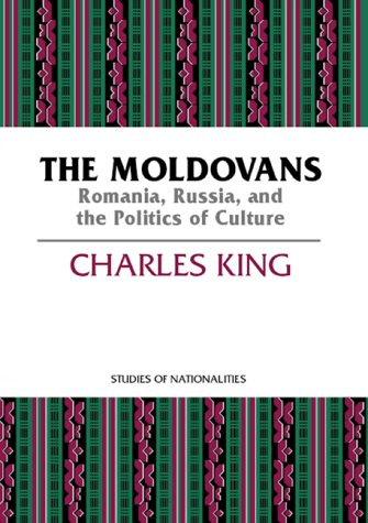 9780817997915: The Moldovans: Romania, Russia, and the Politics of Culture (STUDIES OF NATIONALITIES)