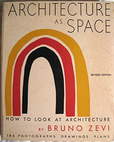9780818000256: Architecture As Space : How to Look at Architecture