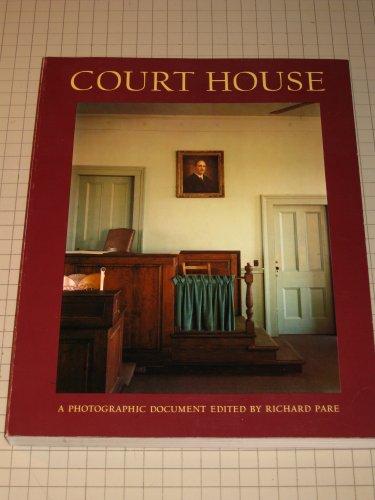 Court House, A Photographic Document: Pare, Richard; Lambert, Phyllis; Allen, Harold