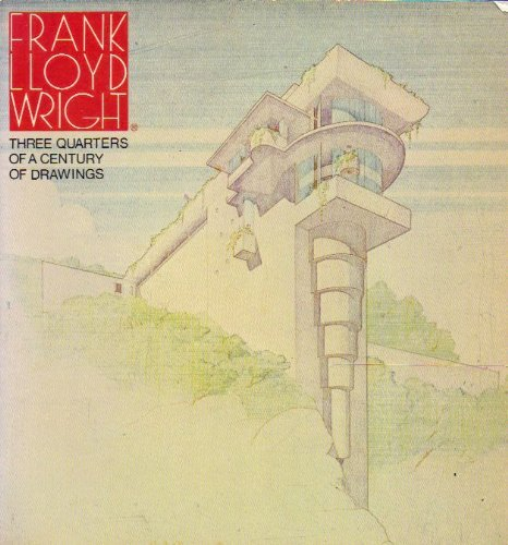 9780818000317: Frank Lloyd Wright: Three-Quarters of a Century of Drawings