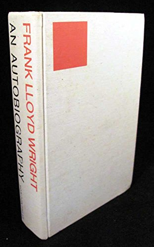 An Autobiography: Wright, Frank Lloyd