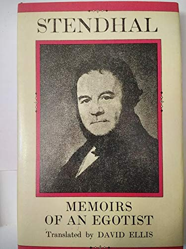 Stendhal: Memoirs of an Egotist: Stendhal