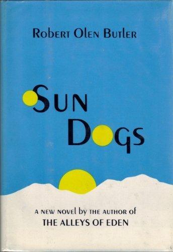 Sun Dogs: Butler, Robert Olen