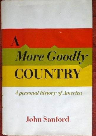 A More Goodly Country: Sanford, John