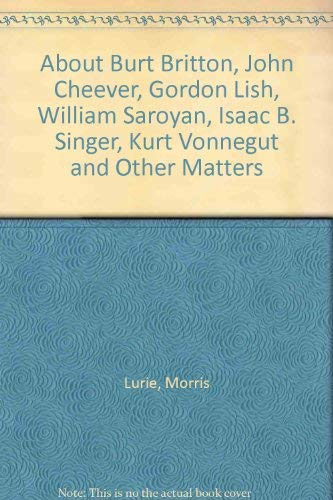 About Burt Britton, John Cheever, Gordon Lish,: Morris Lurie