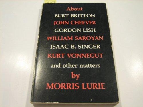 About Burt Britton John Cheever, Gordon Lish,: Lurie, Morris
