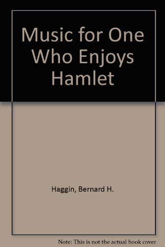 Music for One Who Enjoys Hamlet (0818012242) by Bernard H. Haggin