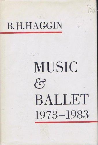 Music and Ballet, 1973-1983: Haggin, B. (Bernard) H.