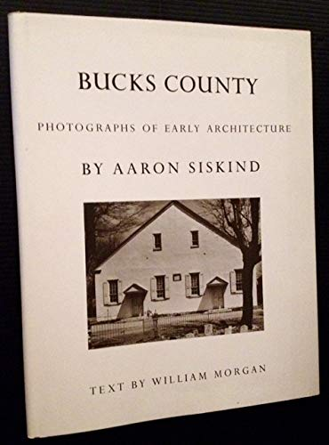 Bucks County; photographs of early architecture. Text by William Morgan