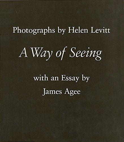 A Way of Seeing: Levitt, Helen;Agee, James