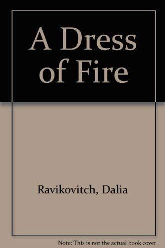 A Dress of Fire.: Ravikovitch, Dahlia.