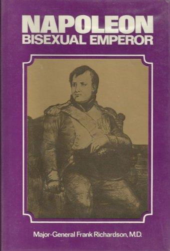 NAPOLEON, BISEXUAL EMPEROR.: Richardson, Frank M.
