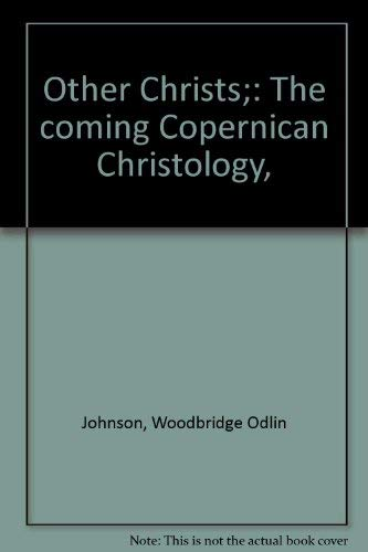 9780818101892: Other Christs: The coming Copernican Christology