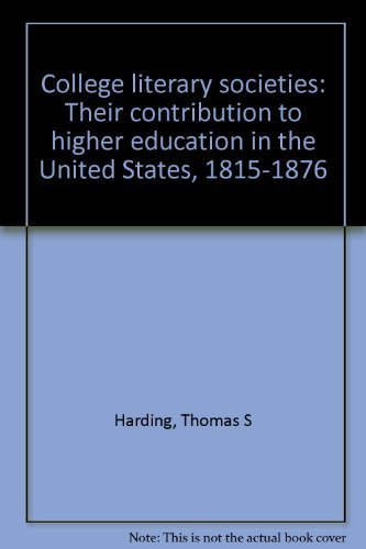 9780818102028: College literary societies: their contribution to higher education in the United States, 1815-1876,